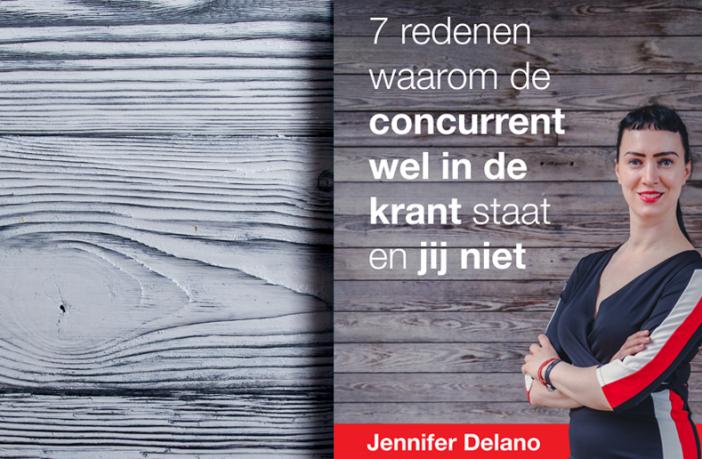 Cover van het eBook '7 redenen waarom de concurrent wel in de media staat en jij niet' van Jennifer Delano